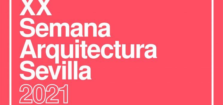 Concurso de ideas para el cartel de la XX Semana de la Arquitectura de Sevilla 2021